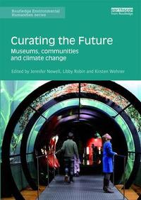 The front of the book Curating the future: Museums, Communities and Climate Change
