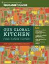 Cover of the Educator's Guide for the exhibition Our Global Kitchen: Food, Nature, Culture featuring icons of various food items.