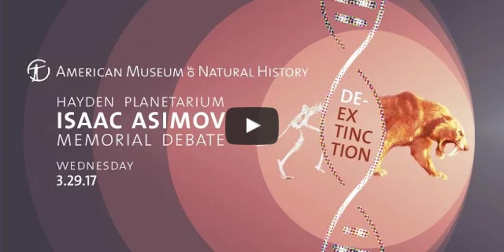 2017 Isaac Asimov Memorial Debate: De-Extinction | AMNH
