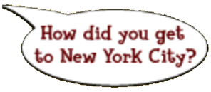 Q4 how did you get to new york city