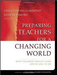 Book cover for Preparing teachers for a changing world: What teachers should learn and be able to do.