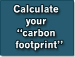 "Calculate your ""carbon footprint."""