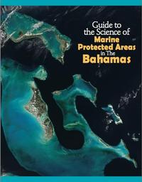 Guide to the Science of Marine Protected Areas in The Bahamas